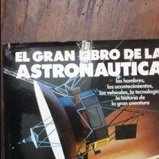 Libros de segunda mano: EL GRAN LIBRO DE LA ASTRONAUTICA. Lote 73011091