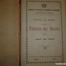 Libros de segunda mano: TABELA DE MARES -HORAS DO SOL PORTO DA BEIRA 1939 MOÇAMBIQUE. Lote 73057015