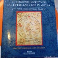 Libros de segunda mano: EL LENGUAJE SECRETO DE LAS ESTRELLAS Y LOS PLANETAS. GUIA VISUAL DE LOS MISTERIOS CELESTES . Lote 72991651