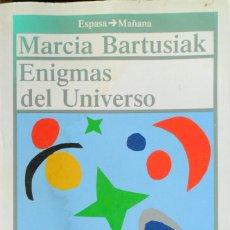 Libros de segunda mano: ENIGMAS DEL UNIVERSO. BARTUSIAK MARCIA.. Lote 76582247