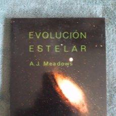 Libros de segunda mano: EVOLUCIÓN ESTELAR / A.J. MEADOWS / REVERTÉ / 1ª EDICIÓN 1987. Lote 80852515