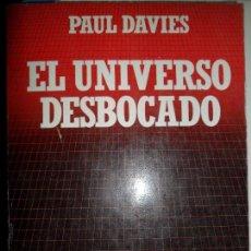 Libros de segunda mano: EL UNIVERSO DESBOCADO, PAUL DAVIES, ED. SALVAT. Lote 80924040