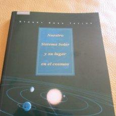Libros de segunda mano: NUESTRO SISTEMA SOLAR Y SU LUGAR EN EL COSMOS--STUART ROSS- CAMBRIDGE-1º EDICION 2000. Lote 83263828