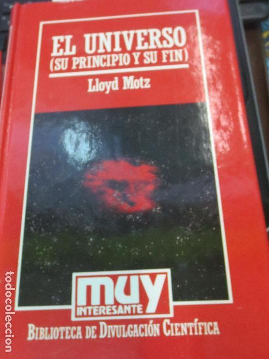 EL UNIVERSO SU PRINCIPIO Y SU FIN LLOYD MOTZ EDIT ORBIS AÑO 1986 (Libros de Segunda Mano - Ciencias, Manuales y Oficios - Astronomía)