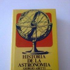 Libros de segunda mano: HISTORIA DE LA ASTRONOMIA GIORGIO ABETTI. Lote 85245300