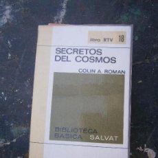 Libros de segunda mano: LIBRO SECRETOS DEL COSMOS COLIN A. ROMAN RTV 18 1969 ED. SALVAT L-8136-170. Lote 87131744
