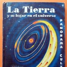 Libros de segunda mano: LA TIERRA Y SU LUGAR EN EL UNIVERSO - ANTONIO M. CARNEIRO - NOVARO (PANORAMA CULTURAL Nº 1) - 1962. Lote 87838628