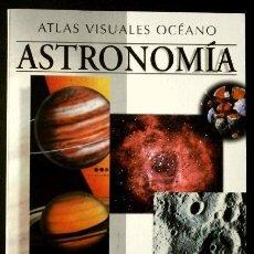 Libros de segunda mano: ASTRONOMIA - ATLAS VISUALES OCEANO- ED. GRUPO EDITORIAL OCEANO - NUEVO. Lote 89788880