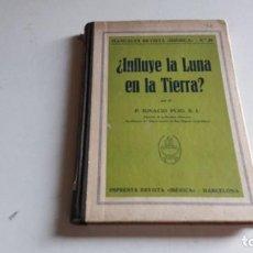 Libros de segunda mano: LIBROS...INFLUYE LA LUNA EN LA TIERRA????. .IGNACIO PUIG..... Lote 89813832