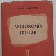 Libros de segunda mano: ASTRONOMIA ESTELAR. Lote 90191784