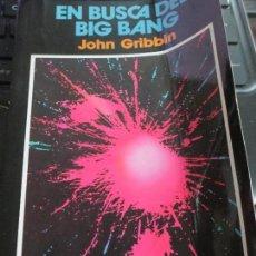 Libros de segunda mano: EN BUSCA DEL BIG BANG JOHN GRIBBIN EDIT PIRÁMIDE AÑO 1988. Lote 90340416