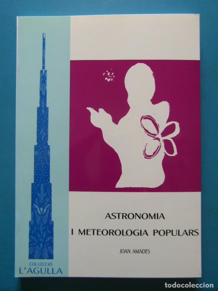 ASTRONOMIA I METEOROLOGIA POPULARS. JOAN AMADES. 1ª EDICIO 1993 (Libros de Segunda Mano - Ciencias, Manuales y Oficios - Astronomía)