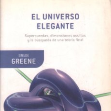 Libros de segunda mano: EL UNIVERSO ELEGANTE - BRIAN GREENE / MUNDI-2345 . Lote 164142669