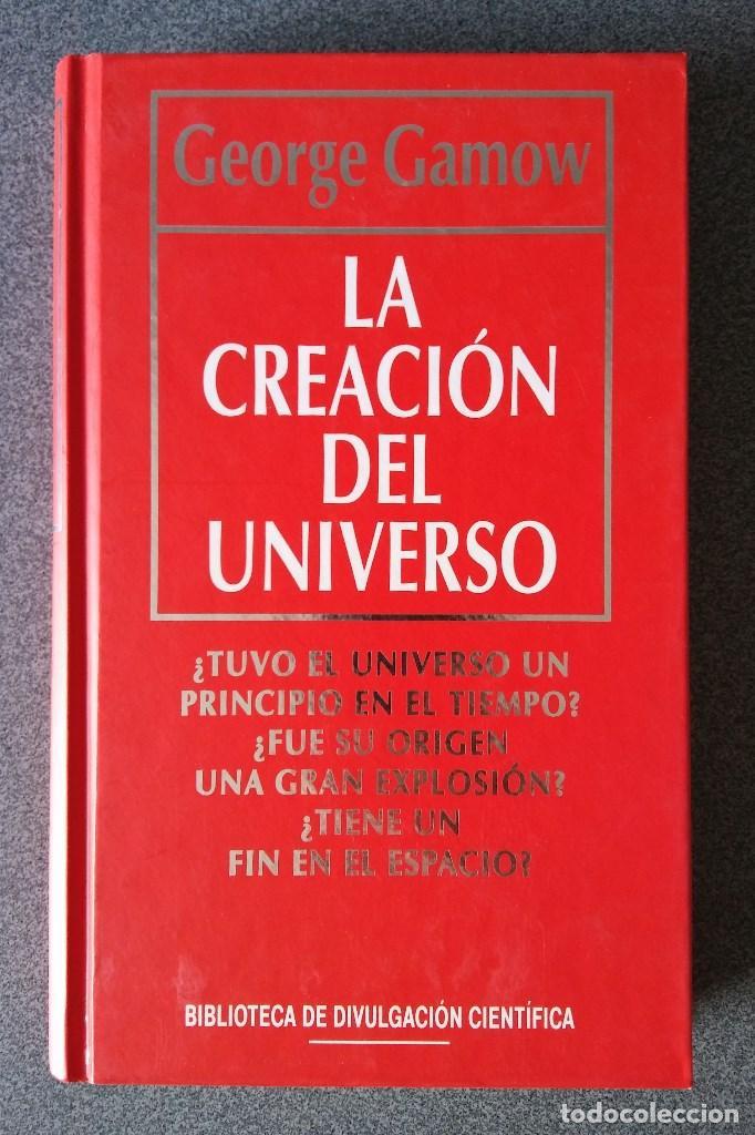 LA CREACIÓN DEL UNIVERSO GEORGE GAMOW (Libros de Segunda Mano - Ciencias, Manuales y Oficios - Astronomía)