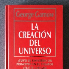 Libros de segunda mano: LA CREACIÓN DEL UNIVERSO GEORGE GAMOW. Lote 92002390