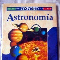 Libros de segunda mano: COLECCIÓN OXFORD JOVEN. ASTRONOMÍA, DE SIMON Y JACQUELINE MITTON. Lote 95280359