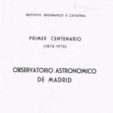Libros de segunda mano: OBSERVATORIO ASTRONÓMICO DE MADRID : PRIMER CENTENARIO (1870-1970). Lote 95373247