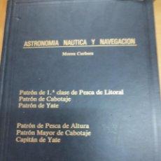 Libros de segunda mano: ASTRONOMIA NAUTICA Y NAVEGACION MOREU CURBERA VV.AA AÑO 1977. Lote 95607011