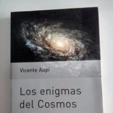 Libros de segunda mano: LOS ENIGMAS DEL COSMOS. VICENTE AUPÍ. PLANETA DIVULGACIÓN. . Lote 95728595