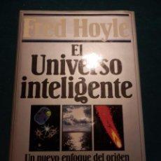 Libros de segunda mano: EL UNIVERSO INTELIGENTE (UN NUEVO ENFOQUE DEL ORIGEN Y LA EVOLUCIÓN DE LA VIDA) POR FRED HOYLE. Lote 95805107