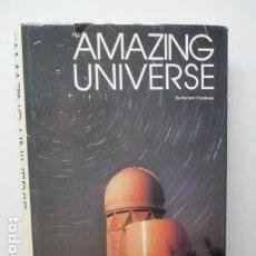Libros de segunda mano: THE AMAZING UNIVERSE, DE HERBERT FREIDMAN / EN INGLES. Lote 95851851