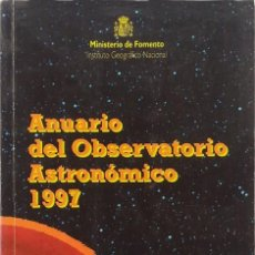 Libros de segunda mano: ANUARIO DEL OBSERVATORIO ASTRONÓMICO NACIONAL PARA 1997 - OBSERVATORIO ASTRÓNOMICO NACIONAL (ESPAÑA). Lote 96101963