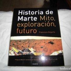 Libros de segunda mano: HISTORIA DE MARTE MITO EXPLORACION FUTURO.FRANCISCO ANGUITA.EDITORIAL PLANETA 1998.-1ª EDICION. Lote 96391659