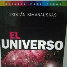 Libros de segunda mano: EL UNIVERSO. TRISTAN SIMANAUSKAS. Lote 96429364