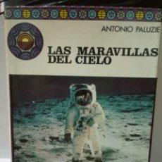 Libros de segunda mano: LAS MARAVILLAS DEL CIELO. ANTONIO PALUZIE. Lote 96431614