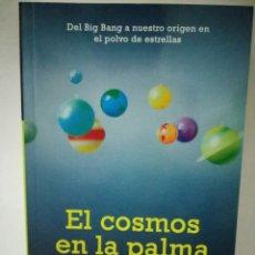 Libros de segunda mano: EL COSMOS EN LA PALMA DE LA MANO. MANUEL LOZANO LEYVA. Lote 96450774