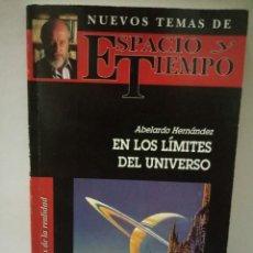 Libros de segunda mano: EN LOS LIMITES DEL UNIVERSO. ABELARDO HERNANDEZ. Lote 96463244