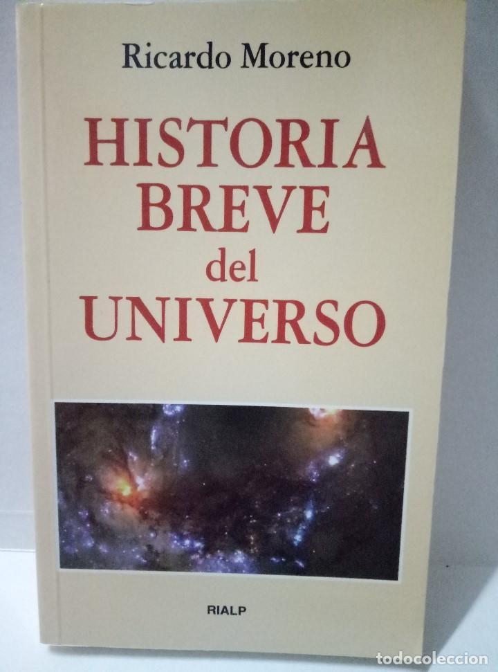 HISTORIA BREVE DEL UNIVERSO. RICARDO MORENO (Libros de Segunda Mano - Ciencias, Manuales y Oficios - Astronomía)