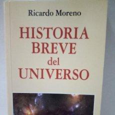 Libros de segunda mano: HISTORIA BREVE DEL UNIVERSO. RICARDO MORENO. Lote 96475399
