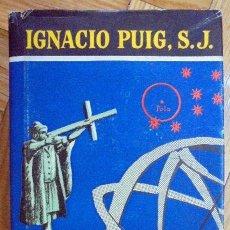 Libros de segunda mano: LA ASTRONOMÍA CONTADA CON SENCILLEZ - IGNACIO PUIG - ESCELICER - 1960 - MADRID . Lote 97065895