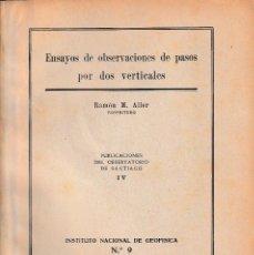 Libros de segunda mano: ENSAYOS DE OBSERVACIONES DE PASOS POR DOS VERTICALES (R. ALLER 1946) SIN USAR. Lote 98447783