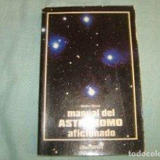 Libros de segunda mano: MANUAL DEL ASTRONOMO AFICIONADO , DETLEV BLOCK. Lote 98856527