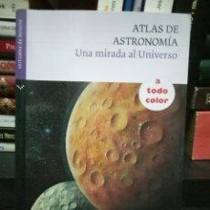 Libros de segunda mano: ATLAS DE ASTRONOMIA: UNA MIRADA AL UNIVERSO. VV.AA. . Lote 99186690