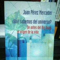 Libros de segunda mano: ¿ QUE SABEMOS DEL UNIVERSO ? JUAN PEREZ MERCADER . Lote 99187890