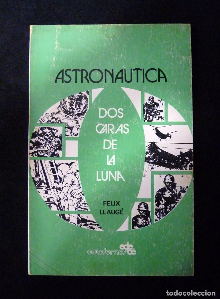 FELIX LLAUGÉ. ASTRONÁUTICA. LAS DOS CARAS DE LA LUNA. CUADERNOS EDEBÉ Nº 22, 1976 (Libros de Segunda Mano - Ciencias, Manuales y Oficios - Astronomía)