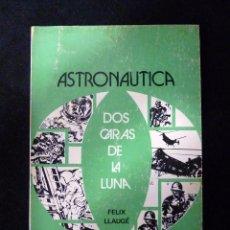 Libros de segunda mano: FELIX LLAUGÉ. ASTRONÁUTICA. LAS DOS CARAS DE LA LUNA. CUADERNOS EDEBÉ Nº 22, 1976. Lote 100349399