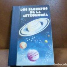 Libros de segunda mano: LIBRO: LOS SECRETOS DE LA ASTRONOMIA. Lote 101550695