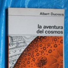 Libros de segunda mano: LA AVENTURA DEL COSMOS POR ALBER DUCROCQ, NUEVA COLECCION LABOR Nº 28, 1973. Lote 101639219