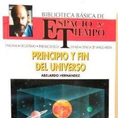 Libros de segunda mano: PRINCIPIO Y FIN DEL UNIVERSO. ABELARDO HERNÁNDEZ. Lote 101993275