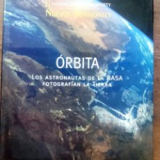 Libros de segunda mano: ORBITA. LOS ASTRONAUTAS DE LA NASA FOTOGRAFIAN LA TIERRA. NATIONAL GEOGRAPHIC SOCIETY. NUEVOS HORIZO. Lote 102379107