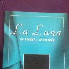 Libros de segunda mano: LA LUNA - LA VERDAD Y LA LEYENDA - PALOMA ZORITA. Lote 103531743