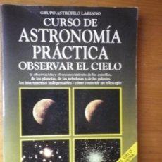 Libros de segunda mano: CURSO ASTRONOMIA PRACTICA OBSERVAR EL CIELO EDITORIAL DE VECCHI. Lote 103611587