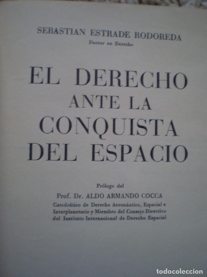 Libros de segunda mano: RARO LIBRO. EL DERECHO ANTE LA CONQUISTA DEL ESPACIO. SEBASTIAN ESTRADE. ORIGINAL DE 1964 - Foto 5 - 103932703