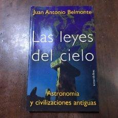 Libros de segunda mano: LAS LEYES DEL CIELO. ASTRONOMÍA Y CIVILIZACIONES ANTIGUAS - JUAN ANTONIO BELMONTE. Lote 104114458
