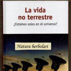 Libros de segunda mano: LA VIDA NO TERRESTTRE - JUAN ANTONIO AGUILERA MOCHÓN - UN PASEO POR EL COSMOS - PRECINTADO. Lote 104303075