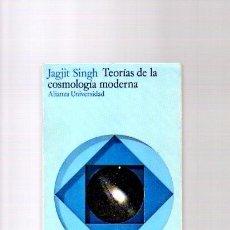 Livres d'occasion: TEORÍAS DE LA COSMOLOGÍA MODERNA - JAGJIT SINGH - ALIANZA EDITORIAL 1974. Lote 104501423